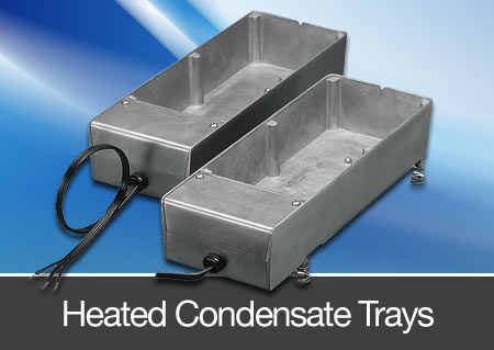 heated condensate trays